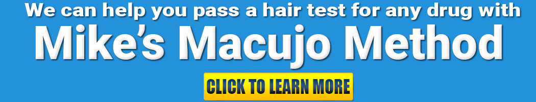 pass a hair follicle drug test with mike's macujo method